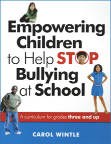 Empowering Children to Help Stop Bullying at School, by Carol Wintle